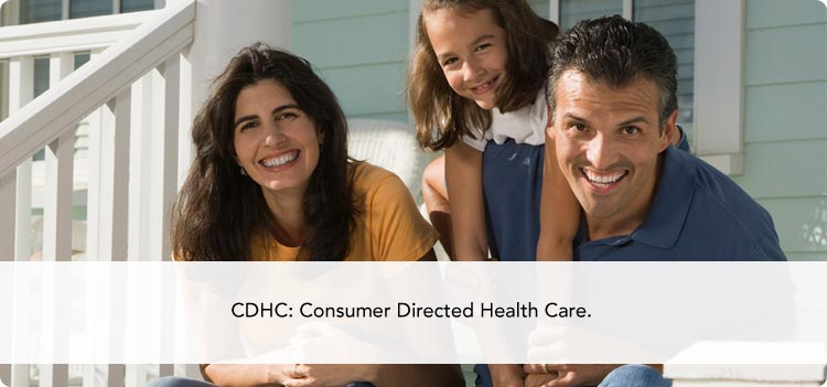 CDHC: Consumer Directed Health Care.