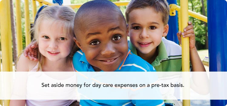 Set aside money for day care expenses on a pre-tax basis.