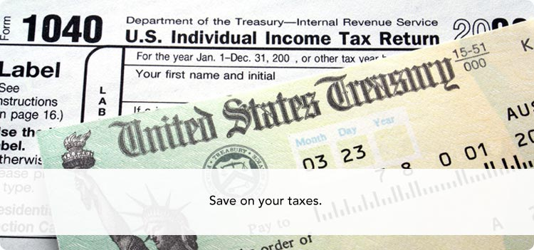 Save on your taxes.