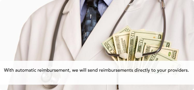 With automatic reimbursement, we will send reimbursements directly to your providers.