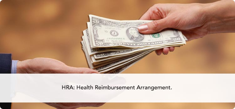HRA: Health Reimbursement Arrangement.