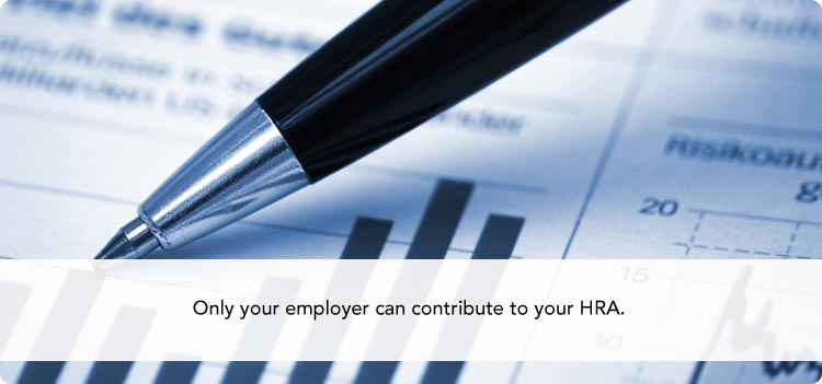 Only your employer can contribute to your HRA.