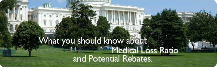 What you should know about Medical Loss Ratio and potential rebates